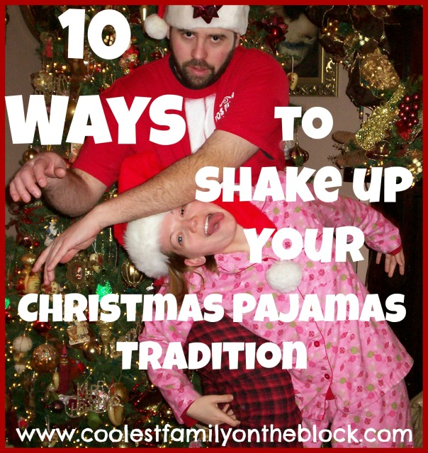 10 Ideas for Your #Christmas #Pajamas #Tradition (Coolest Family on the Block)