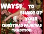 10 Ideas for Your Christmas Pajamas Tradition
