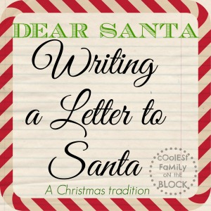 The tradition of Writing a Letter to Santa (Coolest Family on the Block)