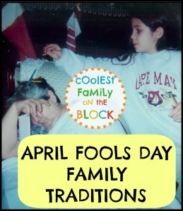 April Fools Day Family Traditions