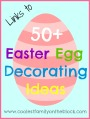 50+ Easter Egg Decorating Ideas (Links)