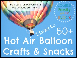 50+ Hot Air Balloon Snacks and Crafts