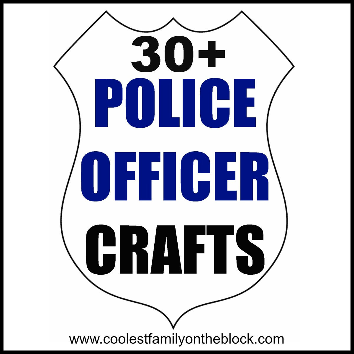 Police Officer Crafts For Kids National Week Coolest Family On The Block