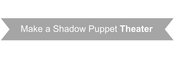 Shadow Puppet Theaters