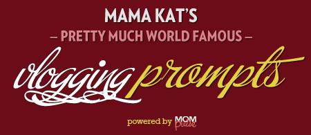 Mama Kat Vlog Prompts