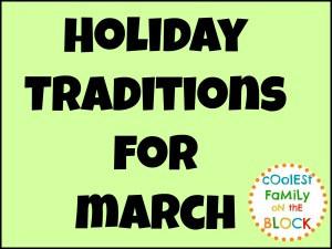 March Holiday Traditions